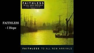 FAITHLESS   I Hope
