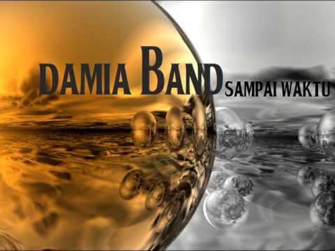 Damia Band - sampai waktu