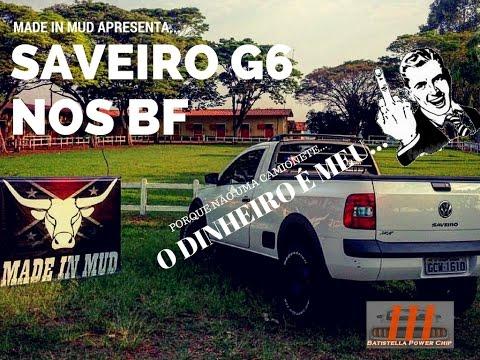SAVEIRO G6 COM BF GOODRICH - Tereré com Muita Prosa - Made in Mud ™