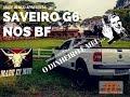 SAVEIRO G6 COM BF GOODRICH - Tereré com Muita Prosa - Made in Mud ?