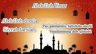 63 Abdulloh Domla Payg Ambarimiz Sallollohu Alayhi Vasallamning Dafn Qilinishi