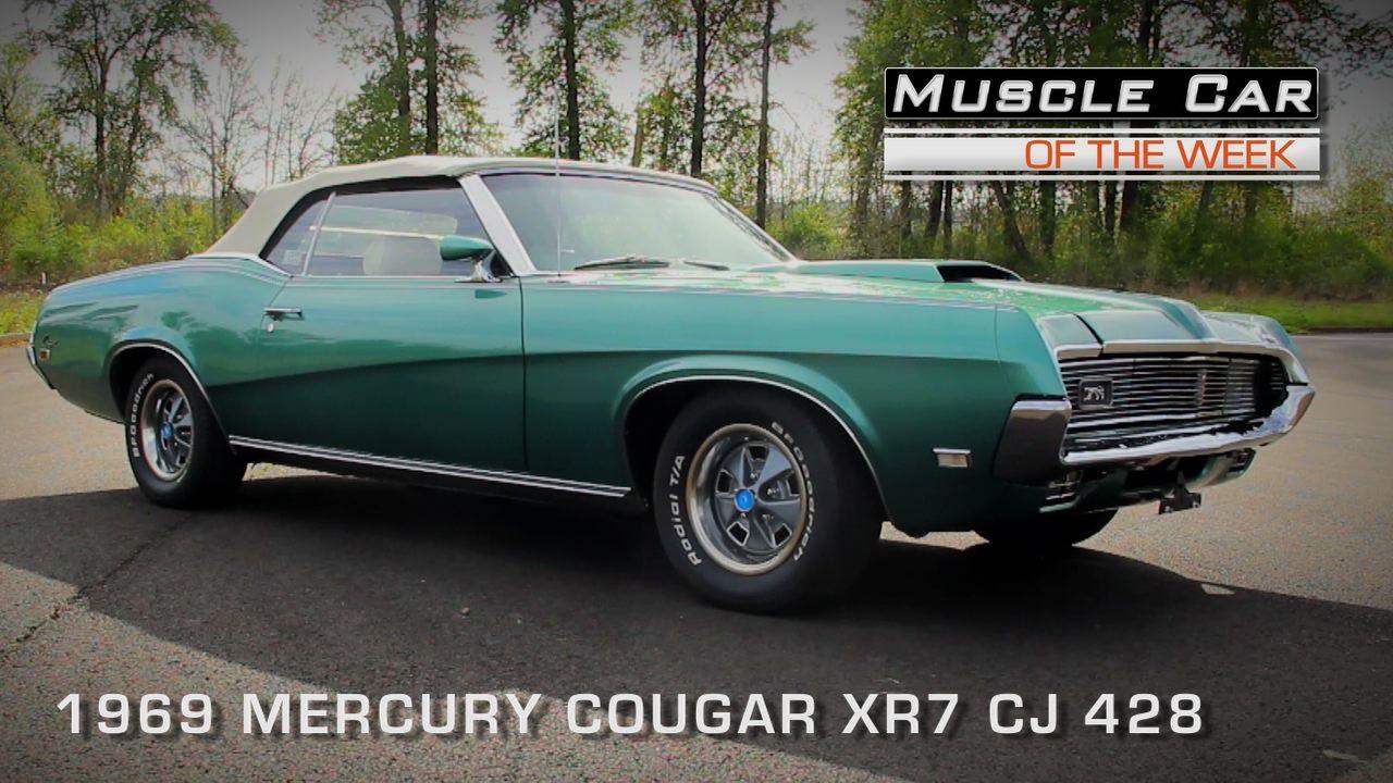 Muscle Car Of The Week Video #101: 1969 Mercury Cougar XR7 CJ 428 ...