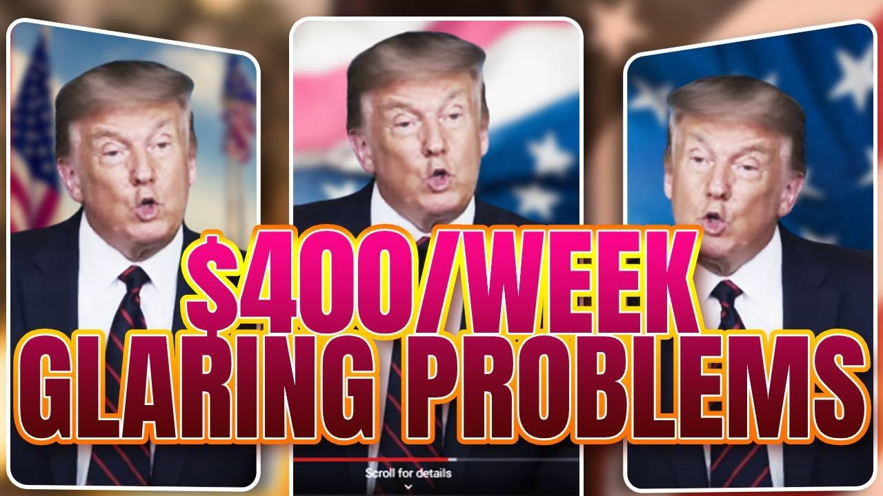 GLARING PROBLEMS WITH THE $400/WEEK UNEMPLOYMENT BENEFIT EXTENSION | WHAT YOU MUST KNOW | PART 1