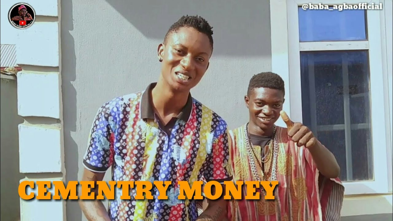 Download CEMENTRY MONEY REAL HOUSE OF COMEDY FT BABA AGBA OFFICIAL