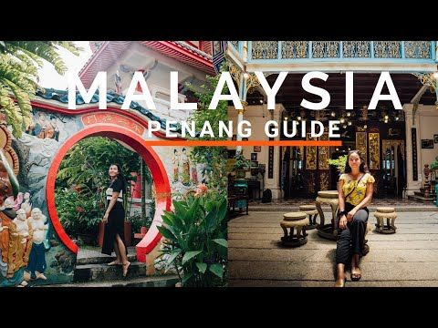 20 Things To Do In Penang Malaysia For 2020 (Top Places/Highlights Of Penang, Malaysia)