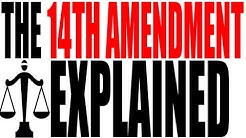 The 14th Amendment Explained: US Government Review