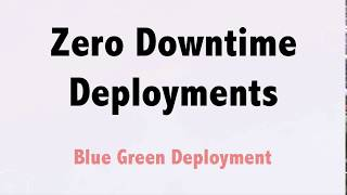DevOps: Zero Downtime Deployments using blue green deployment model