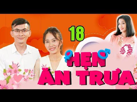 HẸN ĂN TRƯA #18 UNCUT  Nàng kế toán tìm người yêu không đeo kính cận vì sợ chàng soi rõ mụn trên mặt
