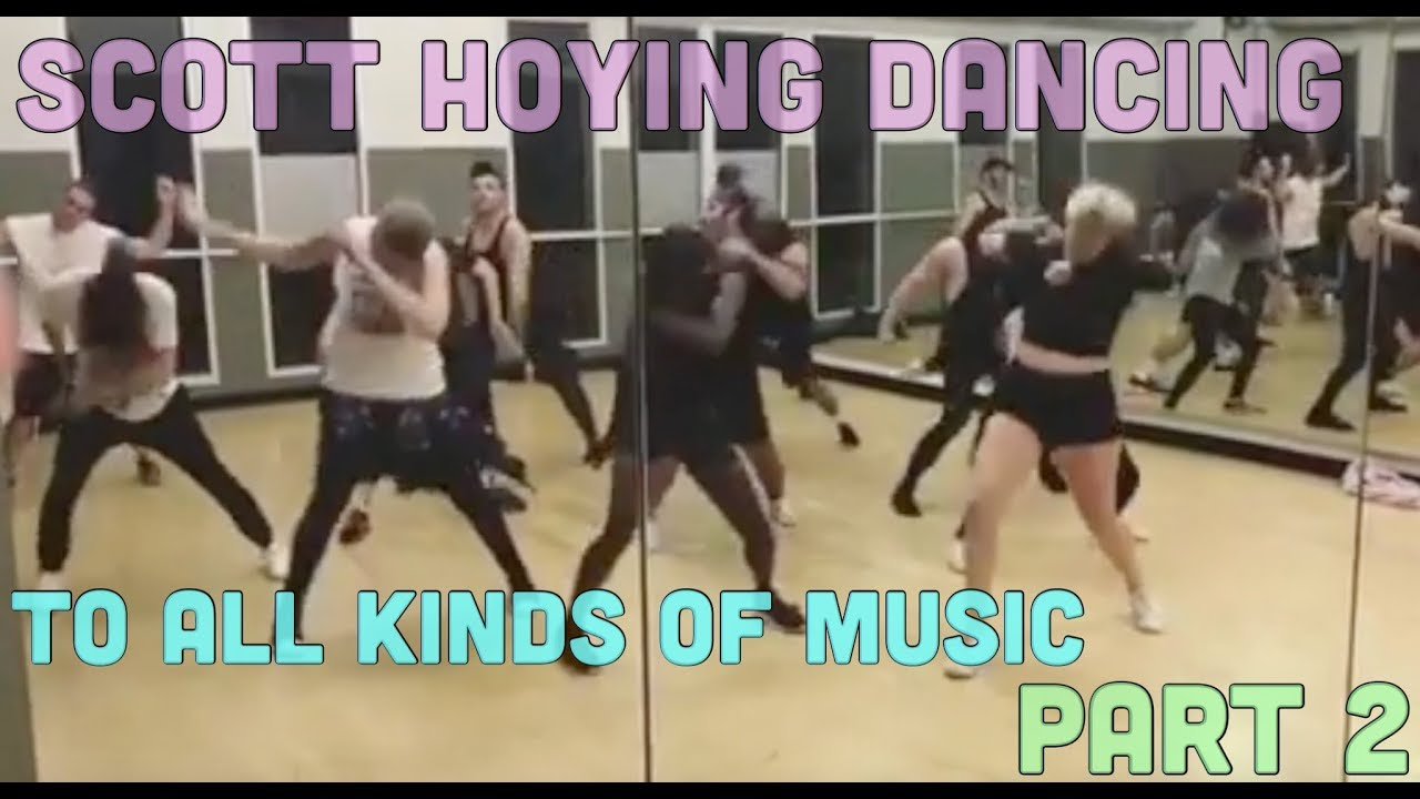 SCOTT HOYING DANCING TO EVERY TYPE OF MUSIC | PART 2
