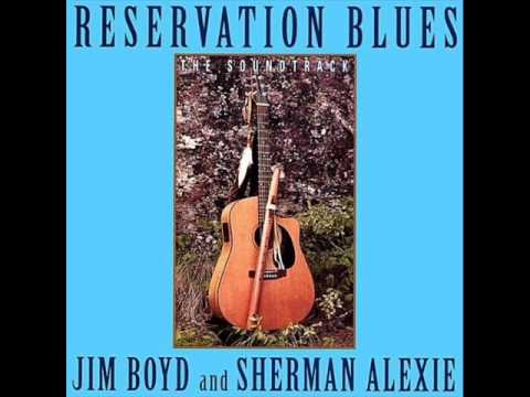 Jim Boyd and Sherman Alexie  Reservation Blues