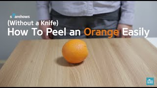 How To Peel aฑ Orange (Without a Knife)