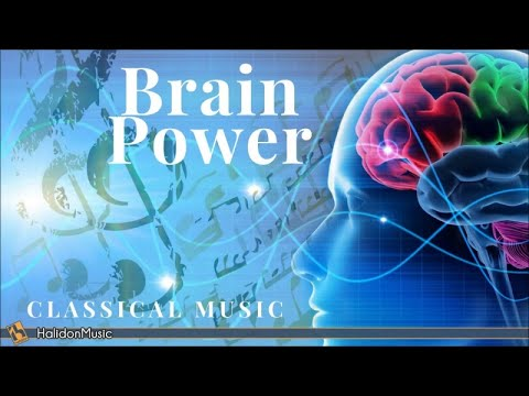 Classical Music for Brain Power: Mozart, Beethoven, Chopin..