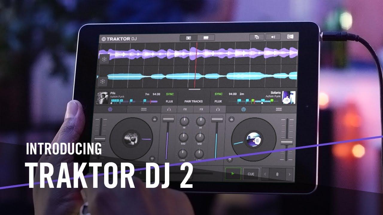Traktor DJ 2: NI Has Rewritten Their App For iOS, PC, and Mac - DJ