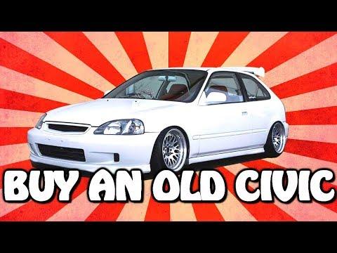 6 Reasons Why You Should Buy An Old Honda Civic