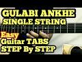 Gulabi Aankhen Guitar Tabs/Lead Lesson | SINGLE STRING | Easy for Beginners | Atif Aslam