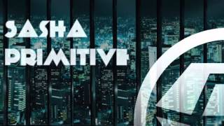Download Sasha PRimitive - For U (Original Mix) Mp3 and Videos