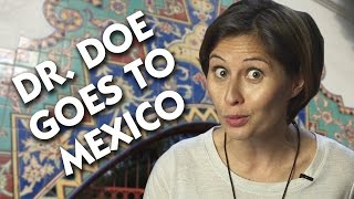Dr. Doe Goes To Mexico