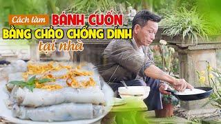 Ông Thọ Làm Bánh Cuốn Bằng Chảo Chống Dính Mềm Thơm, Nóng Hổi | Vietnamese Steamed Rice Rolls