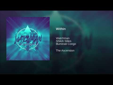 Watchman | Within | feat Shiloh Styles & Illuminati Congo