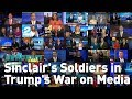 watch he video of Sinclair's Soldiers in Trump's War on Media