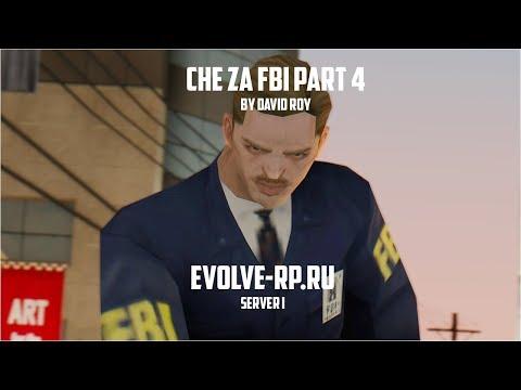 CHE ZA FBI Part 4 By David Roy. Evolve-Rp.Ru. Server 01.