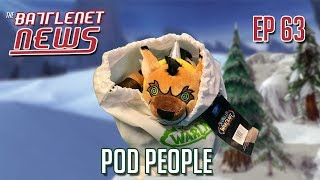 Pod People | Battlenet News Ep 63