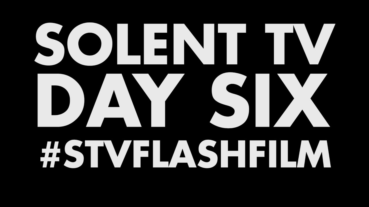 Solent TV : FLASH Film - Day Six