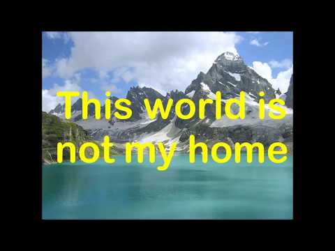 This World Is Not My Home Song By Jim Reeves With Lyrics