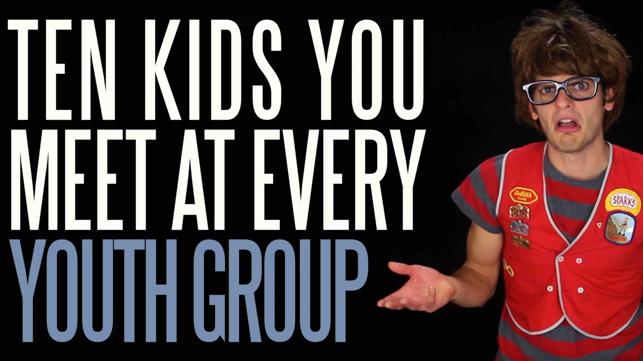 Ten Kids You Meet at Every Youth Group