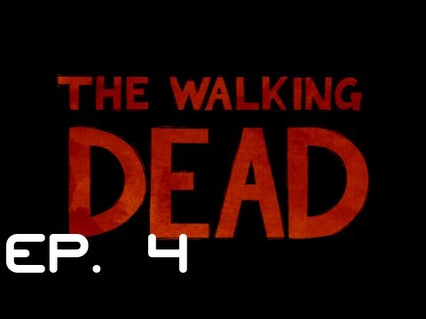 Walking Dead Let's Play Ep. 4 - GET THE FUCK OUT OF HERE!