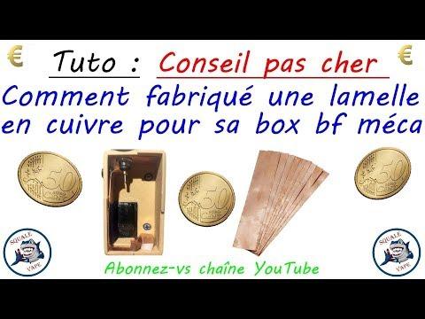 TUTO : ( CONSEIL PAS CHER ) FABRIQUE UNE LAMELLE EN CUIVRE POUR 0.50cts !!! POUR BOX BF MECA .