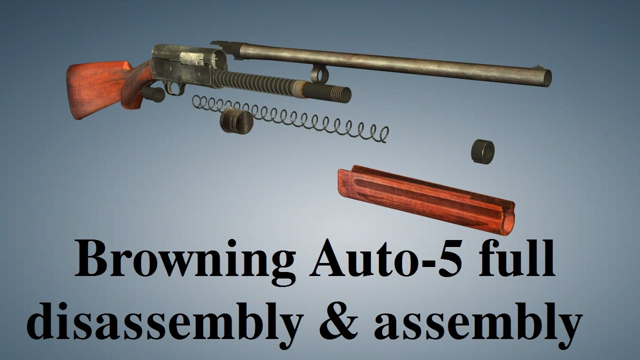 Browning Auto-5: full disembly & embly - YouTube
