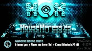Swedish House Mafia - I found you vs. Show me love (Be) vs. Knas (Minimix 2010)