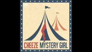 CHEEZE - Mystery girl