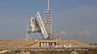 REALTIME - Falcon 9 / Dragon CRS-11 Rocket Goes Vertical On The Launch Pad