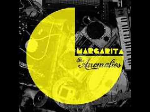 The Anomalies- Margarita