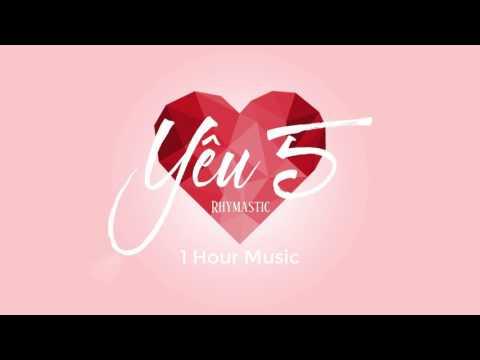 [1 Hour] Yêu 5 - Rhymastic「Audio」- Music 1 Hour