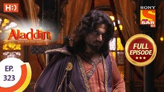 Aladdin - Ep 323 - Full Episode - 11th November, 2019