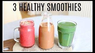 3 HEALTHY SMOOTHIE RECIPES   Niomi Smart