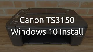 Canon PIXMA TS3150 Windows 10 Install