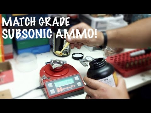 ***RELOADING MATCH GRADE SUBSONIC AMMO***