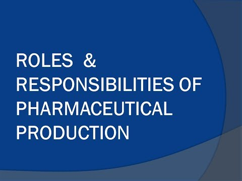 Roles and Responsibilities of Pharmaceutical Production