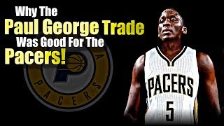 How The Paul George Trade Was Good For The Pacers!