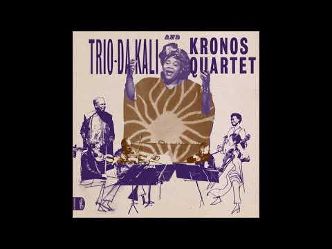 Trio Da Kali and Kronos Quartet — Ladilikan (Full Album)