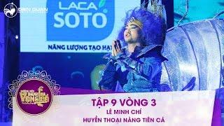 Đường đến danh ca vọng cổ | tập 9: Lê Minh Chí - Huyền thoại nàng tiên cá thumbnail
