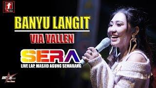 Download BANYU LANGIT VIA VALLEN TERBARU OM SERA LIVE SEMARANG FAIR | STR