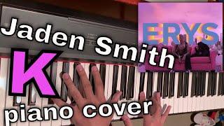 K (Piano Cover) - Jaden Smith, Lido