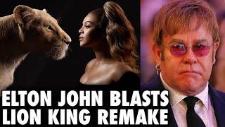 Even Elton John Blasts Lion King Remake!