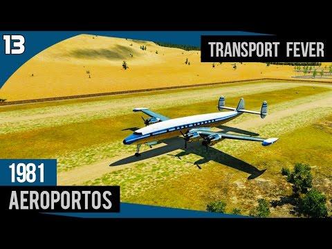 Transport Fever - Ano de 1981 Construindo Aeroportos #Part 13