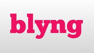 blyng meaning and pronunciation